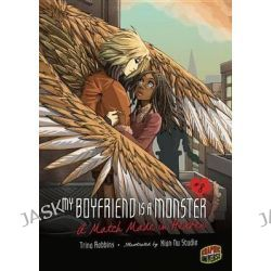 #08 a Match Made in Heaven, My Boyfriend Is a Monster by Trina Robbins, 9780761368571.