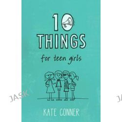 10 Things for Teen Girls by Kate Conner, 9781433682919.