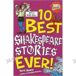 10 Best Shakespeare Stories Ever, 10 Best Ever by Terry Deary, 9781407108193.
