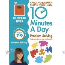 10 Minutes a Day Problem Solving KS2 Ages 7-9, Ages 7-9 by Carol Vorderman, 9780241183861.