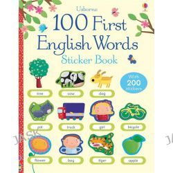 100 First English Words Sticker Book, 100 First Words Sticker Books by Felicity Brooks, 9781409551539.