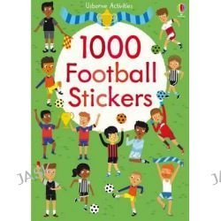 1000 Football Stickers, 1000s of Stickers by Fiona Watt, 9781409596974.