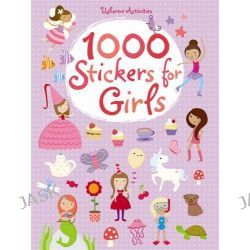 1000 Stickers for Girls, 1000s of Stickers by Fiona Watt, 9781409536505.