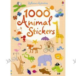 1000 Animal Stickers, 1000s of Stickers by Fiona Watt, 9781409536444.