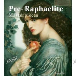 100 Pre-Raphaelite Masterpieces, 100 Masterpieces Series by Gordon Kerr , 9780857752512.