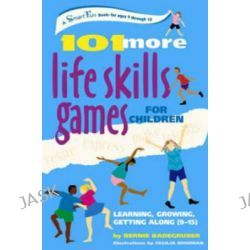 101 Life Skills Games for Children, Learning Growing Getting Along by Bernie Badegruber, 9780897934411.
