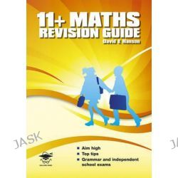 11+ Maths Revision Guide, 11+ Revision Guides by David E. Hanson, 9781905735761.