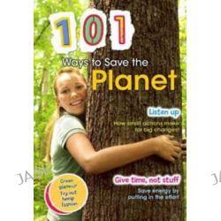 101 Ways to Save the Planet, 101 Ways by Deborah Underwood, 9781406217506.