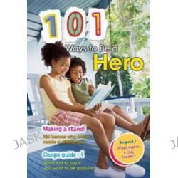 101 Ways to be a Hero, 101 Ways by Charlotte Guillain, 9781406217483.