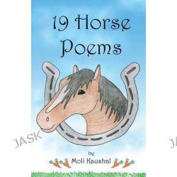 19 Horse Poems by Moli Kaushal, 9781479285372.