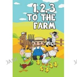 1,2,3 to the Farm by Jupiter Kids, 9781680323221.