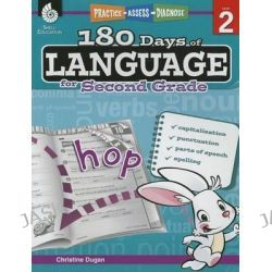 180 Days of Language for Second Grade (Level 2), Practice, Assess, Diagnose by Christine Dugan, 9781425811679.
