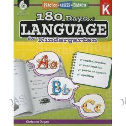 180 Days of Language for Kindergarten (Level K), Practice, Assess, Diagnose by Christine Dugan, 9781425811723.