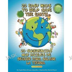 20 Easy Ways to Help Save the Earth by Coach Pedro, 9781434393920.