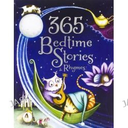 365 Bedtime Stories & Rhymes, 365 Bedtime Stories by Parragon, 9781472378385.