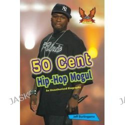 50 Cent, Hip-Hop Mogul by Jeff Burlingame, 9781622852017.