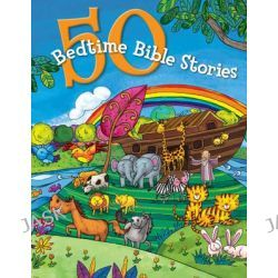 50 Bedtime Bible Stories by B&H Kids Editorial, 9781433686610.
