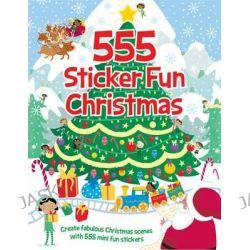 555 Sticker Fun Christmas, 555 Sticker Fun by Oakley Graham, 9781784453398.