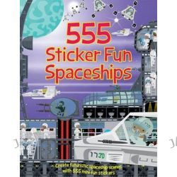 555 Sticker Fun Spaceships, 555 Sticker Fun by Oakley Graham, 9781784453411.