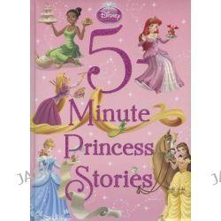 5-Minute Princess Stories, Disney Princess (Disney Press Unnumbered) by Disney Press, 9781423146575.