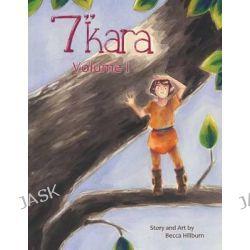 "7"" Kara Volume 1 by MS Rebecca Taylor Hillburn, 9781497369450."