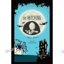 #8 the Hatching, Nightmare Club by Annie Graves, 9781467760454.