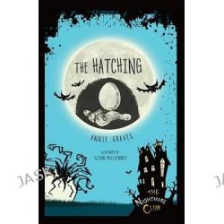 #8 the Hatching, Nightmare Club by Annie Graves, 9781467743549.