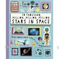 70 Thousand Million, Million, Million Stars in Space, The Big Countdown by Paul Rockett, 9781445147383.