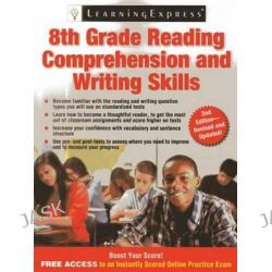 8th Grade Reading Comprehension and Writing Skills by LearningExpress LLC, 9781576859483.