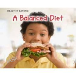 A Balanced Diet, Acorn Plus: Natural Science by Catherine Veitch, 9781406228984.