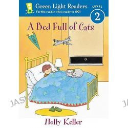 A Bed Full of Cats, Green Light Readers: Level 2 (Pb) by Holly Keller, 9780613997591.