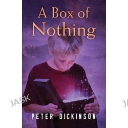 A Box of Nothing by Peter Dickinson, 9781504014977.