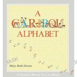 A Caribou Alphabet by Mary Beth Owens, 9780884484462.