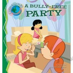 A Bully-Free Party, Bully-Free World by Pamela Hall, 9781616418458.