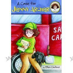 A Case for Jenny Archer, Jenny Archer Chapter Book (Paperback) by Ellen Conford, 9780316014861.