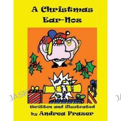 A Christmas Ear-Noz, (An Illustrated Read-It-To-Me Book) by Andrea Frazer, 9781480235557.