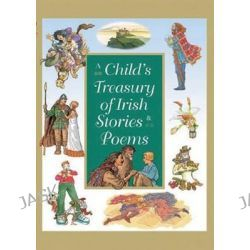 A Child's Treasury of Irish Stories and Poems by Yvonne Carroll, 9780717137954.