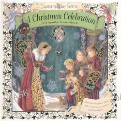 A Christmas Celebration, The Illustrated Fairy Gazette - Packed with festive fairy gifts, activities, keepsakes and secrets by Avril Tyrrell, 9781742111346.