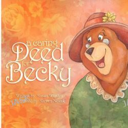 A Caring Deed for Becky by Susan Widgen, 9781608205790.
