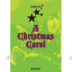 A Christmas Carol, Star Plays by Keith West, 9780237539443.