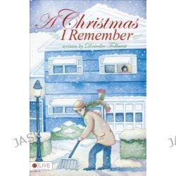 A Christmas I Remember by Deirdre Tolhurst, 9781613464229.