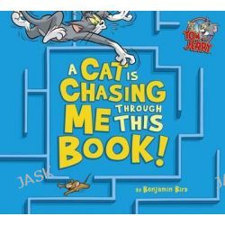 A Cat Is Chasing Me Through This Book!, Tom and Jerry by Benjamin Bird, 9781479552290.