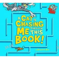 A Cat is Chasing Me Through This Book!, Warner Brothers: Tom and Jerry by Benjamin Bird, 9781782022299.