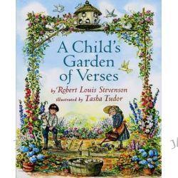 A Child's Garden of Verses, By Robert Louis Stevenson ; Illustrated by Tasha Tudor by Robert Louis Stevenson, 9780689823824.