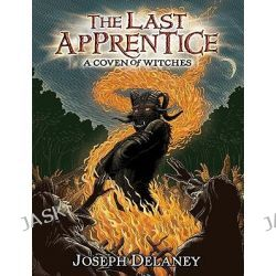 A Coven of Witches, Last Apprentice by Joseph Delaney, 9780061960390.