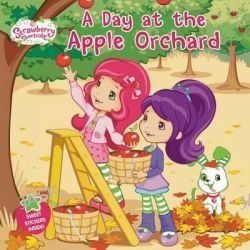A Day at the Apple Orchard, Strawberry Shortcake (Paperback) by Amy Ackelsberg, 9780448467528.