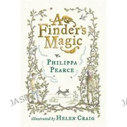 A Finder's Magic by Philippa Pearce, 9780763640729.