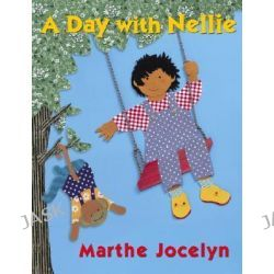A Day with Nellie by Marthe Jocelyn, 9780887768699.
