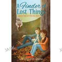 A Finder of Lost Things by Christy Lynn Anana, 9781680580341.
