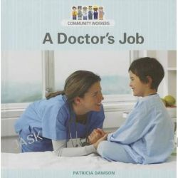 A Doctor's Job, Community Workers (Cavendish Square) by Patricia Dawson, 9781627129909.